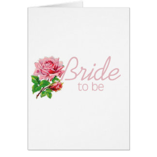 Pink Rose Bride to Be tshirts and Gifts Greeting Card