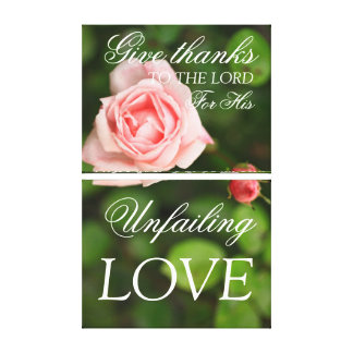 Pink rose canvas, give thanks you the Lord Stretched Canvas Print