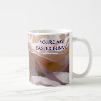 PINK ROSE Coffee Cup Mug You're My Easter Bunny!