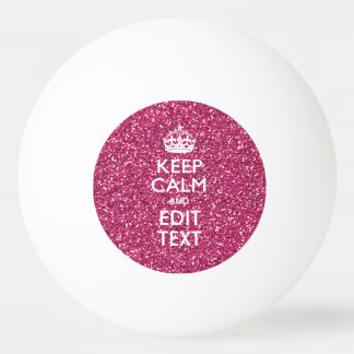 Pink Rose Personalized KEEP CALM AND Your Text Ping Pong Ball