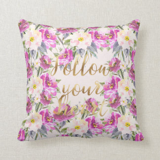 Pink Roses Floral Gold Follow Your Heart Cushion