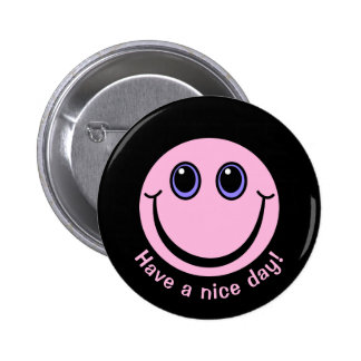 Pink Smiley Face Have a nice day 6 Cm Round Badge