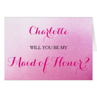 Pink Sparkle Will You Be My Maid of Honour Card
