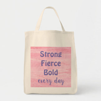 Pink Strong Fierce Bold every day Tote