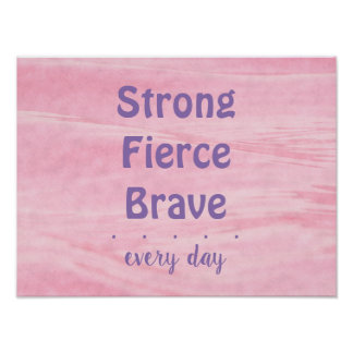 Pink Strong Fierce Brave Poster