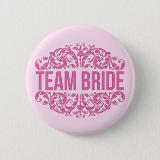 Pink Team Bride button Wedding button