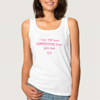 Pink text: I bet I'm less competitive Singlet