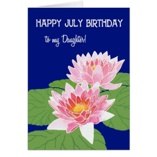 Pink Water Lilies July Birthday for Daughter Card