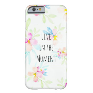 Pink Watercolor Flowers Inspirational Quote Barely There iPhone 6 Case