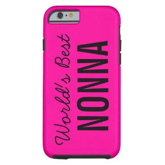 Pink World's Best Nonna Custom iPhone 6 Tough iPhone 6 Case