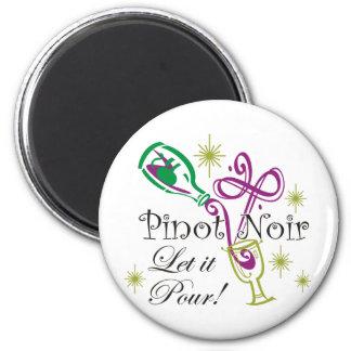 Pinot Noir, Let it Pour! 6 Cm Round Magnet