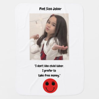 Pint Size Joker: Child Labor And Free Money Baby Blanket