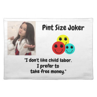 Pint Size Joker: Child Labor And Free Money Placemat