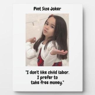 Pint Size Joker: Child Labor And Free Money Plaque