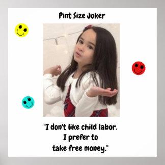 Pint Size Joker: Child Labor And Free Money Poster