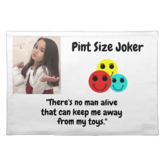 Pint Size Joker Design: Man And Toys Placemat