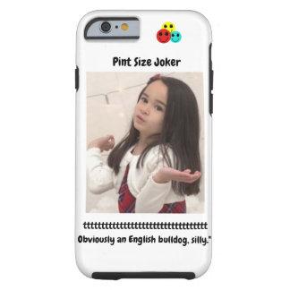 Pint Size Joker: English Bulldog Tough iPhone 6 Case