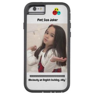 Pint Size Joker: English Bulldog Tough Xtreme iPhone 6 Case