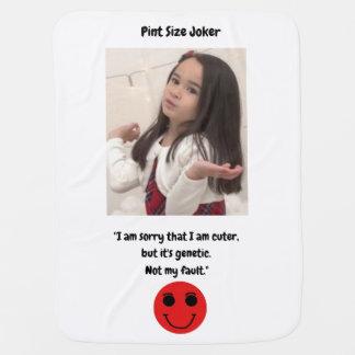Pint Size Joker: Genetic Cuteness Not My Fault Baby Blanket