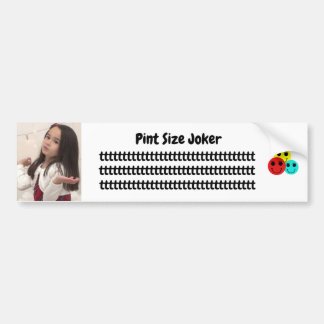 Pint Size Joker: Principal's Job Bumper Sticker