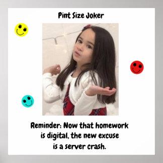 Pint Size Joker: Server Crashes And Homework Poster