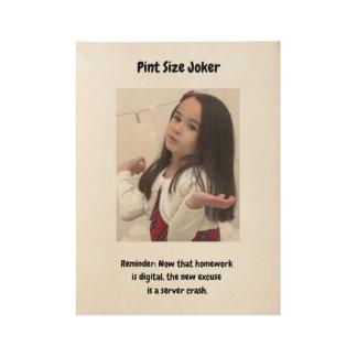 Pint Size Joker: Server Crashes And Homework Wood Poster