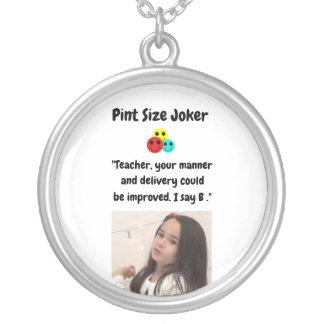 Pint Size Joker: Teacher Gets a B+ Silver Plated Necklace