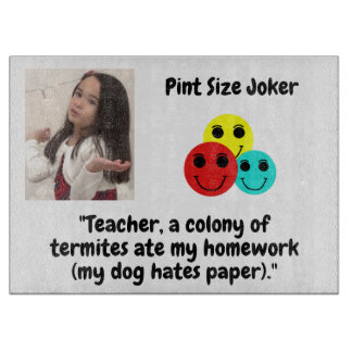 Pint Size Joker: Termites, Dogs, And Homework Cutting Board