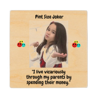 Pint Size Joker: Vicarious Parents And Money Wood Coaster