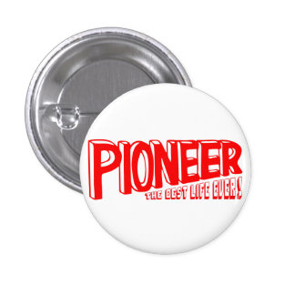 Pioneer the best life ever 3 cm round badge