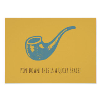 Pipe Down! Poster