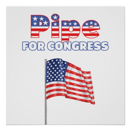 Pipe for Congress Patriotic American Flag Poster
