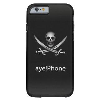 Pirate aye!Phone Tough iPhone 6 Case