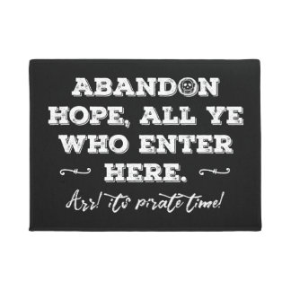 Pirate Den Abandon Hope All Ye Who Enter Here Doormat