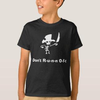 Pirate dont runn oft shirrt tshirt