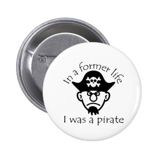 Pirate in Former Life Pinback Buttons