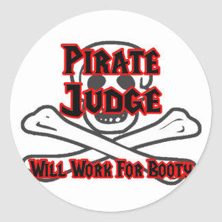 Pirate Judge ... Will Work for Booty Round Stickers