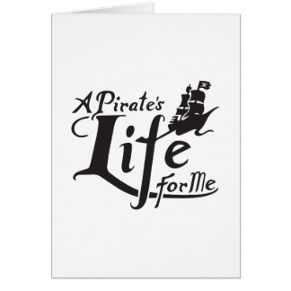 Pirate Life For Me Card