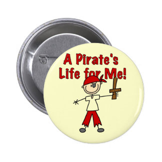 Pirate s Life for Me Tshirts and Gifts Pin
