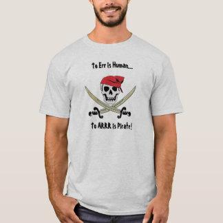 Pirate Talk To Err is Human T-Shirt