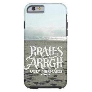 Pirates Arrgh Ugly Mermaids Tough iPhone 6 Case