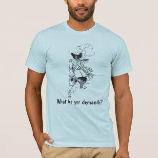 Pirate's Demands T-Shirt