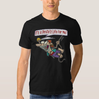Pirates Life For Me T-shirts