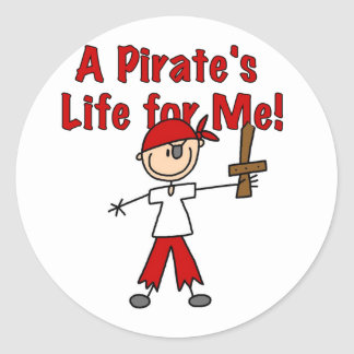 Pirate's Life for Me Tshirts and Gifts Round Sticker