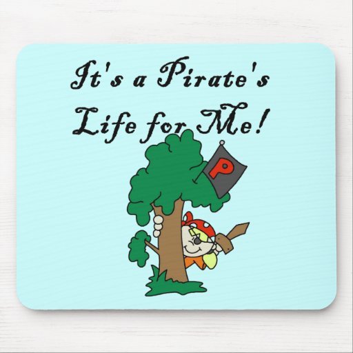Pirate's Life Tshirts and Gifts Mousepad