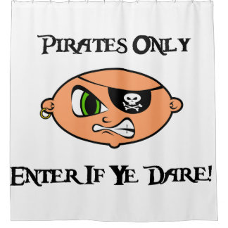 Pirates Only - Enter If Ye Dare! - Angry Cartoon Shower Curtain