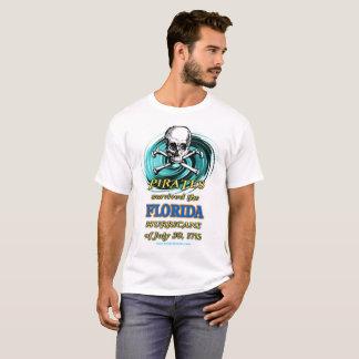 Pirates Survive Hurricanes - Florida! T-Shirt