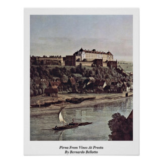 Pirna From Vines At Prosta By Bernardo Bellotto Print