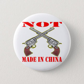Pistols NOT Made In China 6 Cm Round Badge