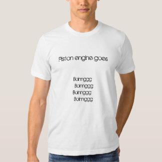 Piston engine goes, Boinnggg   BoinngggBoinnggg... Shirt
